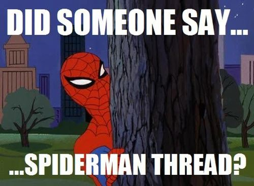 Did someone day Spiderman thread?