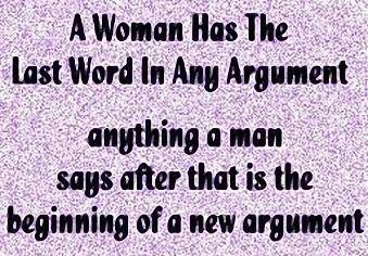 ... » Men vs Women » A woman has the last word in any argument