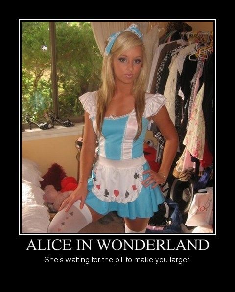 Alice in Wonderland Shes waiting for the pill to make you larger