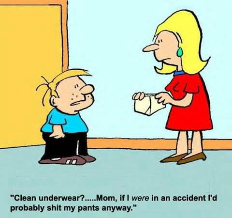 Always Wear Clean Underwear