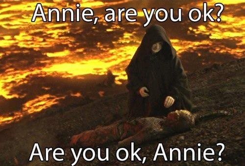 Annie are you ok