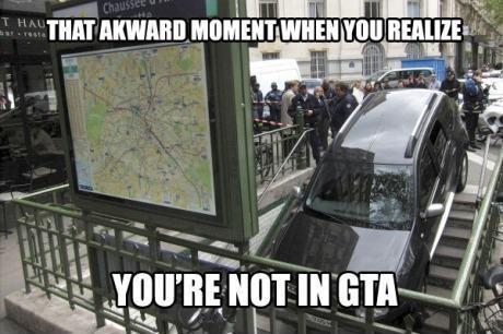 Awkward moment when you realise you're not in GTA