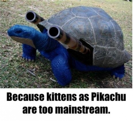 Because Kittens as Pikachu are too mainstream