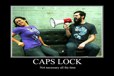 CAP LOCK not neccessary all the time