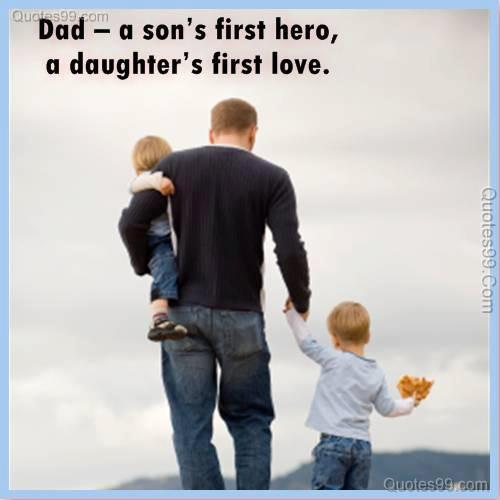 Dad a sons first hero daughters first love