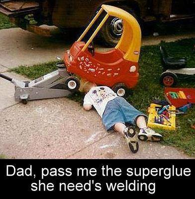 Dad pass me the superglue
