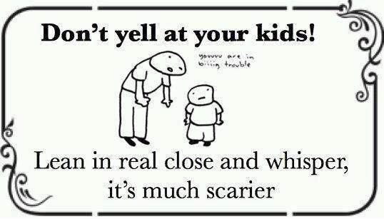 Don't Yell at your kids