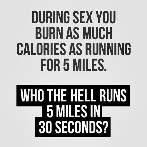 During Sex You Burn As Much Calories As...