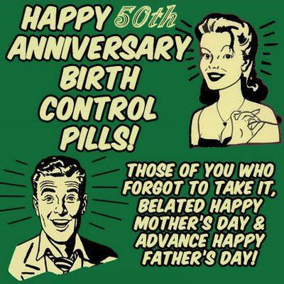 Happy 50th Anniversary Birth Control Pills