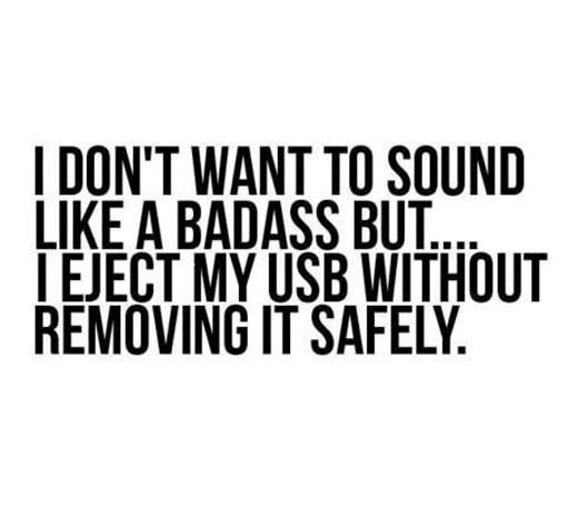 I dont want to sound a badass
