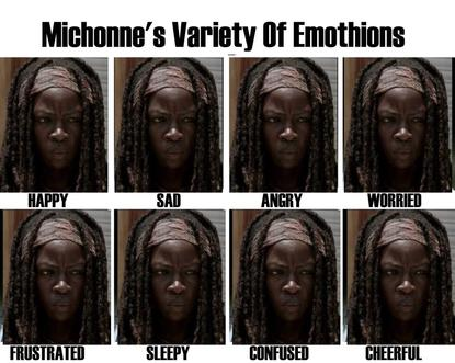 Michonnes variety of emotions