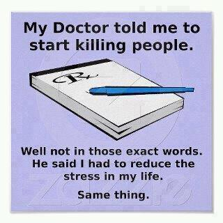 My Doctor Told Me To Start Killing People
