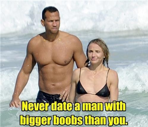 Never Date A Man With Bigger Boobs Than You