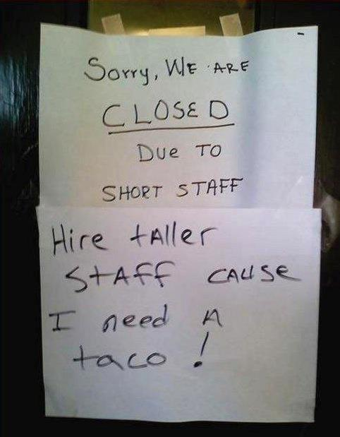 Sorry we are closed due to short staff