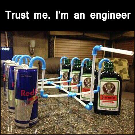 Trust me. I'm an engineer