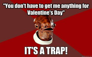 Valentines Day Its a Trap