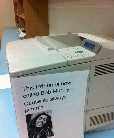 We call this printer Bob Marley