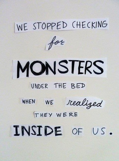 We stopped checking for monsters under the bed