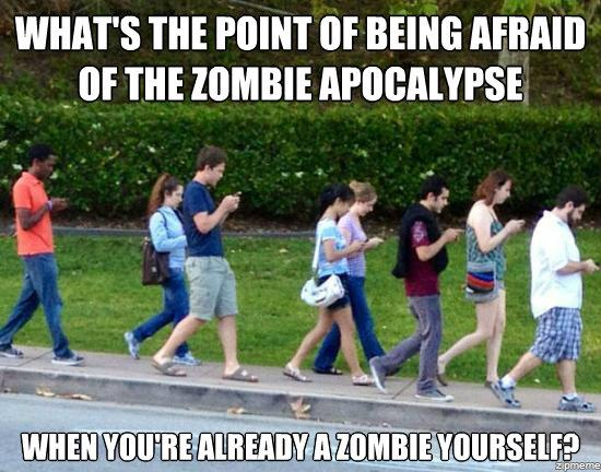 Whats the point of being afraid of the zombie apocalypse