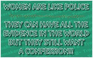 Women are like Police