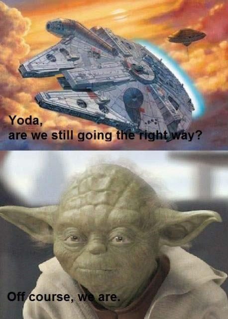 Yoda, Are We Still Going The Right Way