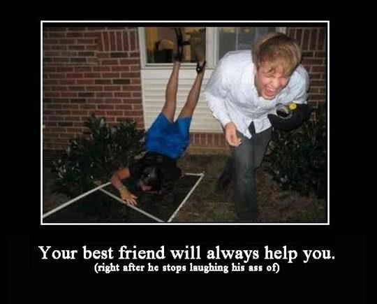 Your best friend will always help you