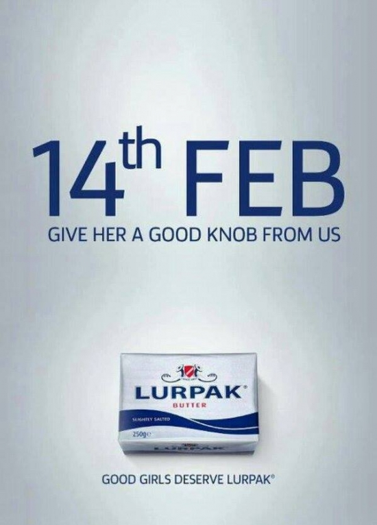 14th Feb Give her a good knob from us