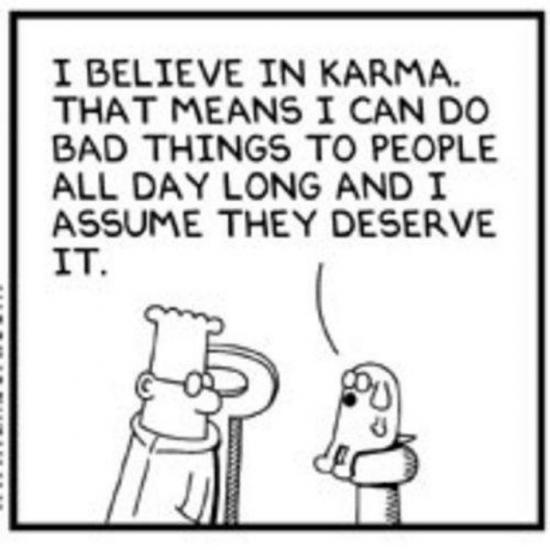 I believe in karma