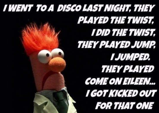 I went to a disco last night