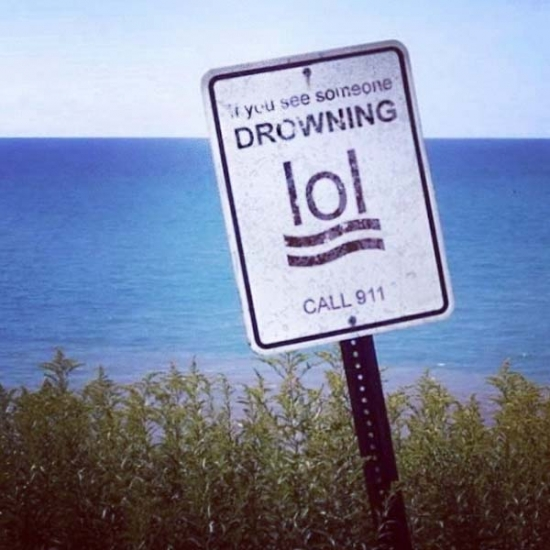 If you see someone drowning LOL