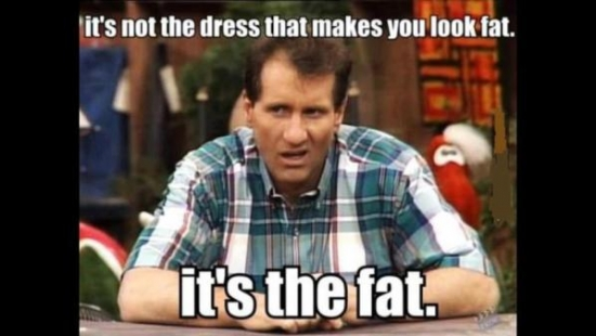 Its not the dress that makes you look fat