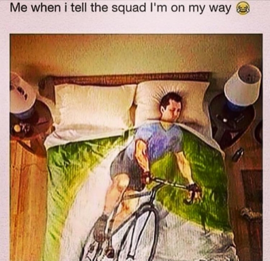 Me when I tell my squad Im on my way
