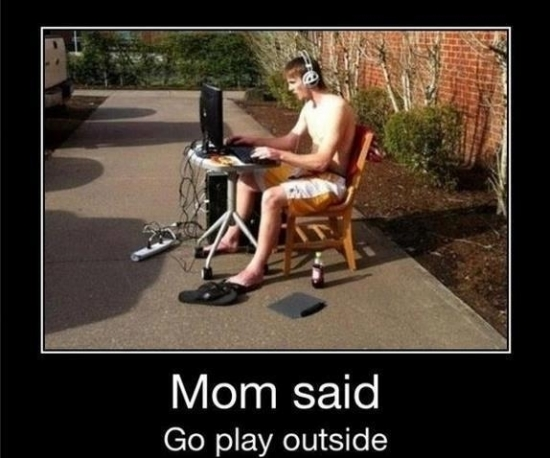 Mom said go play outside2