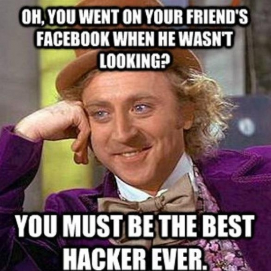 Ohh you went on your friends Facebook when he wasnt looking