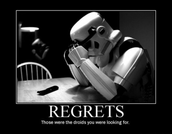 Regrets Those Were The Droids You Was Looking For2