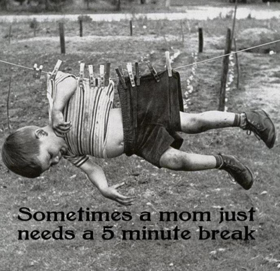 Sometimes a mom just needs a 5 minute break