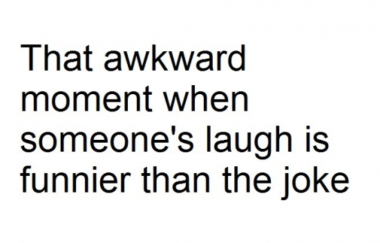 That awkard moment when someones laugh2