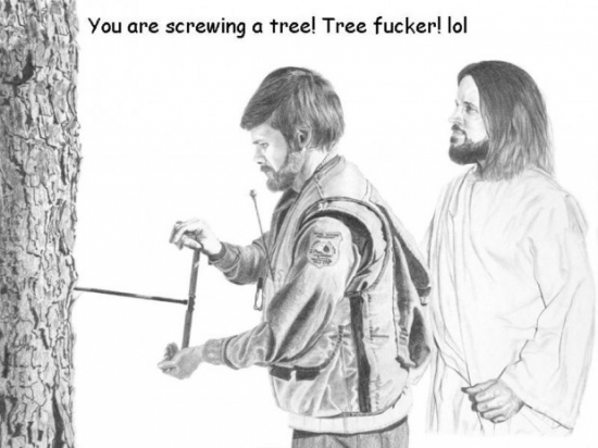 You are screwing a tree