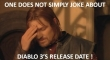 One Does Simply Not Joke About Diablo 3s Release Date