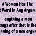 A woman has the last word in any argument