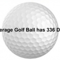 An Average Golf Ball Has 336 Dimples