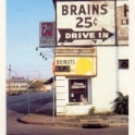 Brains 25 Cents Drive In
