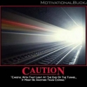 Caution of the light at the end of the tunnel2