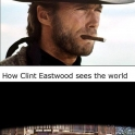 Clint sees the world