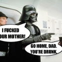 Darth Vader I fucked your mother