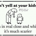 Dont Yell at your kids