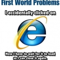 First world problems about IE