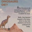 How did the Diniosaurs die Seems Legit