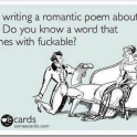 I am writing a romantic poem about you