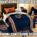 I bought a Chicagi bears bed set